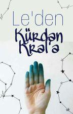LE'den Kürdan Kral'a by 99DarkSide