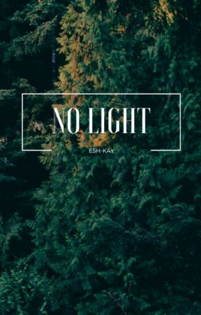 No light by Esh-kay