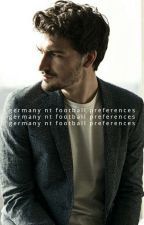 GERMANY NT FOOTBALL PREFERENCES by -kroos