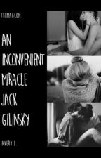 An Inconvenient Miracle (Jack Gilinsky) by katieemaee