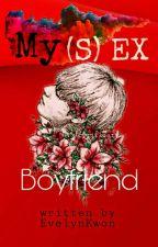 My (S) Ex Boyfriend - Kth ✔️ by EvelynKwon