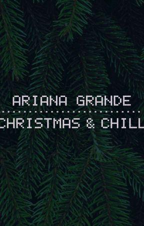 Ariana Grande Lyrics (Christmas & Chill) by ekearney2000