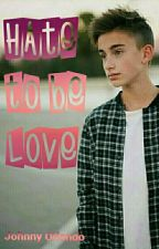 HATE to be LOVE (Johnny Orlando) by johnkenz_