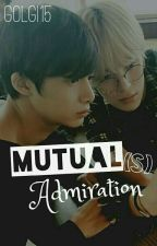 Mutual(s) Admiration || c.hw + l.mh  by GolGi15