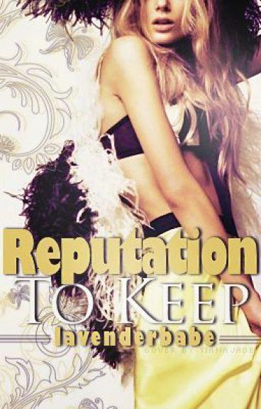 Reputation to keep