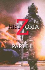 HISTÓRIA Z (PARTE II- Em Revisão) by LUANLEITTE29