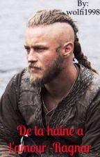 De la haine a l'amour - Ragnar Lothbrok imagine by wolfi1998