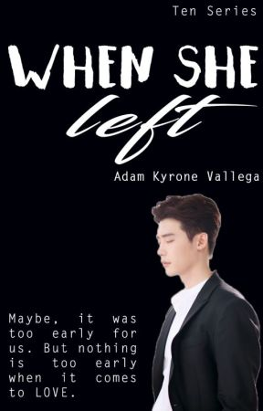 When She Left - Adam Kyrone Vallega by indxcvnovelist