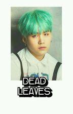 """dead leaveѕ""||ĸтн.мyg|| by cutetaeminkook"
