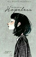 Hopeless by sadtoes