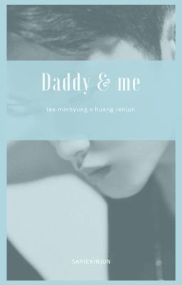 Đọc truyện daddy & me • mark × renjun
