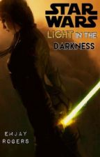 Star Wars: Light in the Darkness by EmJay_Rogers