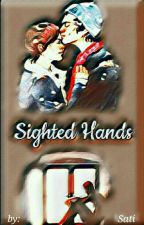 Sighted Hands(Completed) by sati_larryistop