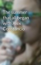 The summer that all began with Alex Constancio by KatelynNew
