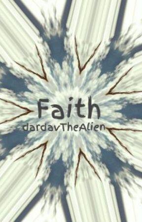 Faith by dardavTheAlien