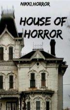 House Of Horrors  by Nikki_Horror_