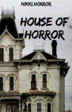 House Of Horror by Nikki_Horror_