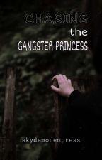 Chasing The Gangster Princess→SkyDemonEmpress← by SkyMichiko