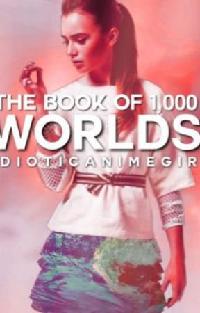The Book of 1,000 Worlds by idioticanimegirl