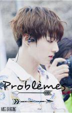 Problèmes [Vkook / Terminé] by MissDragons18
