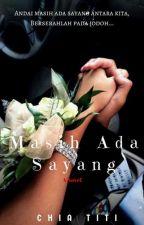 MASIH ADA SAYANG [COMPLETED] by steph97_tt