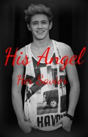 His Angel, Her Saviour  (Niall Horan) by IWontSurrenderNow