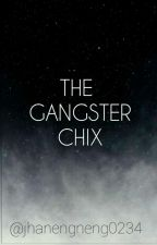 The Gangster Chick's by jhanengneng234