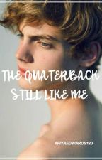 The Quarterback Still Like Me by afiyaedwards123