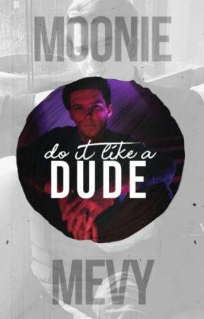 [MEVY] Do iT Like A DuDe by NataliaMoonrock