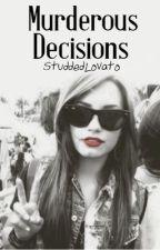 Murderous Decisions [Demi Lovato FanFic] by studdedlovato