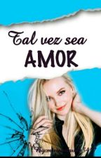 Tal vez sea amor(dotchell) by miriamdavila5457