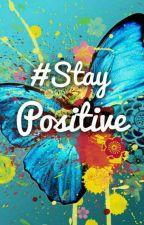 #StayPositive by Alekynka