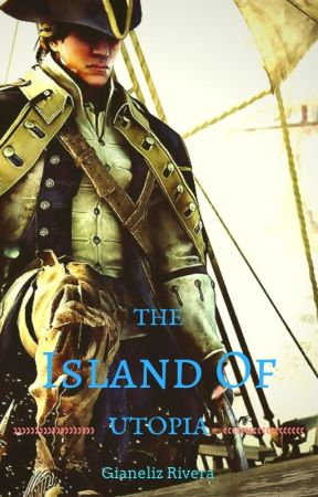 The Island of Utopia (Assassin's Creed 3 Fanfiction) by Gianelys123