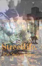 Streetlife. Die Straße gewinnt immer! by XxJoulxX