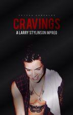 Cravings • larry mpreg ✓ by realtrishawrites