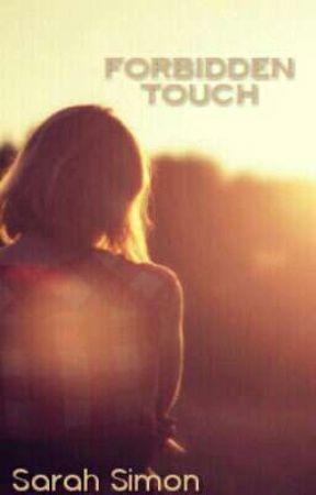Forbidden touch by sarahsimon522