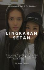 [Completed] Lingkaran Setan (Jennie ❌ Taeyong) by realdefdaniek