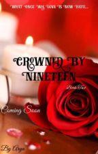 Crowned by Nineteen by princessAarya