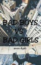 Bad Boys VS Bad Girls by ArumDyah04