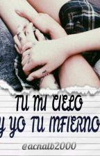 Tu mi cielo y yo tu infierno by acnalb2000