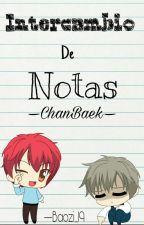 Intercambio De Notas  -ChanBaek- by Baozi_19