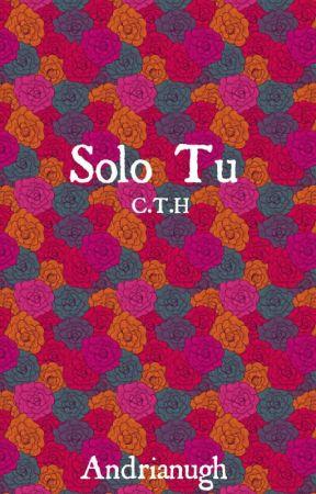 Solo Tu (C.T.H) by Andrianugh