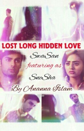 Lost Long Hidden Love (SwaSan/SneSha Story) by AnannaIslam