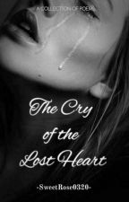 The Cry Of The Lost Heart by SweetRose0320
