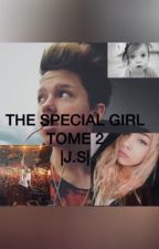 The special girl |J.S TOME 2 by -okeah-