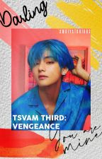 TSVAM Book 3: Vengeance by ambiyatchious