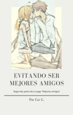 Evitando Ser Mejores Amigos by LizGoL
