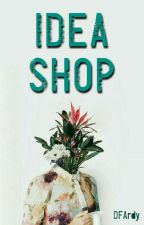 Idea Shop by aestheticbesson