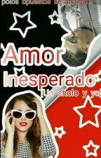 AMOR INESPERADO Un Cholo Y Yo   by fabiis_18