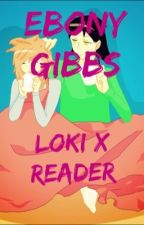 Loki X Reader by OreoScentedSoap